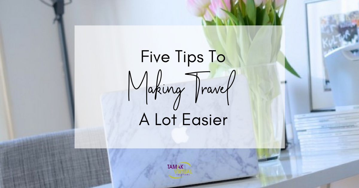 Five Tips To Making Travel A Lot Easier