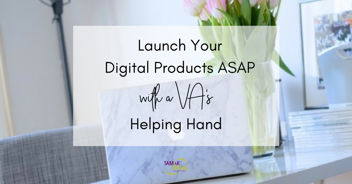 Launch Your Digital Product ASAP With A VA's Helping Hand